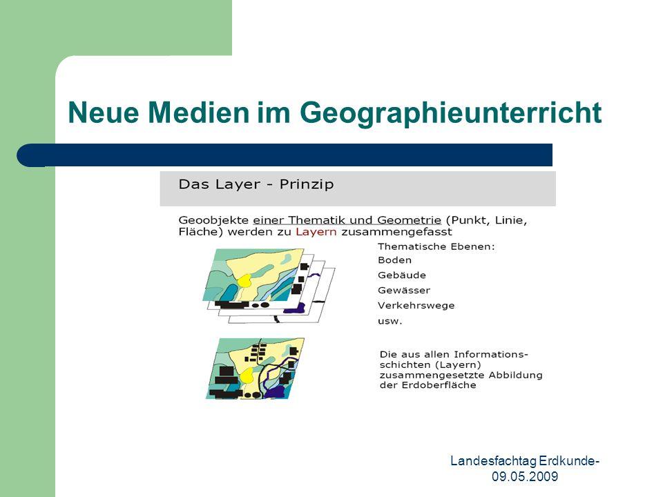 Landesfachtag Erdkunde- 09.05.2009 Neue Medien im Geographieunterricht