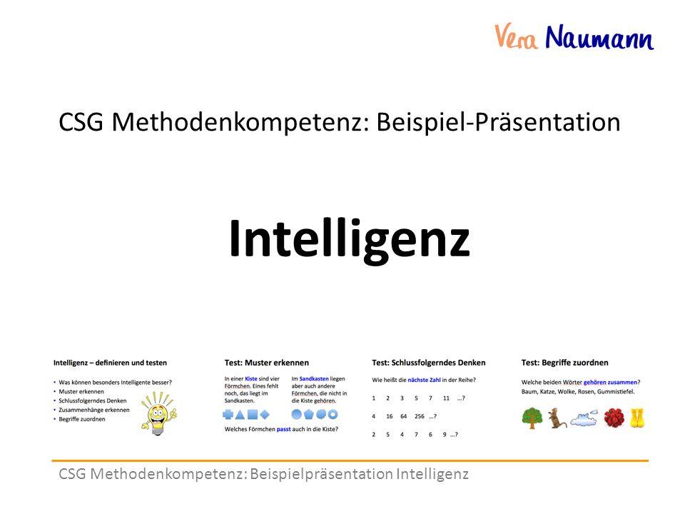 CSG Methodenkompetenz: Beispielpräsentation Intelligenz CSG Methodenkompetenz: Beispiel-Präsentation Intelligenz