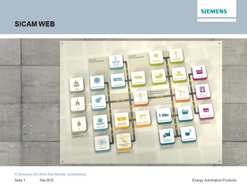 Mai 2015 © Siemens AG 2015 Alle Rechte vorbehalten. Seite 1Energy Automation Products SICAM WEB