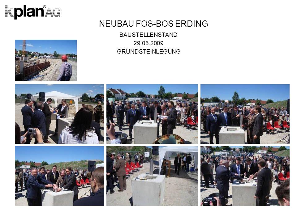 NEUBAU FOS-BOS ERDING BAUSTELLENSTAND 29.05.2009 GRUNDSTEINLEGUNG