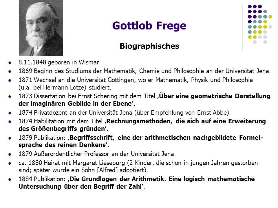 Gottlob Frege Biographisches 1891 Publikation: 'Funktion und Begriff' (Vortrag, gehalten in der Sitzung vom 9.1.1891 der Jenaischen Gesellschaft für Medizin und Naturwissenschaft).