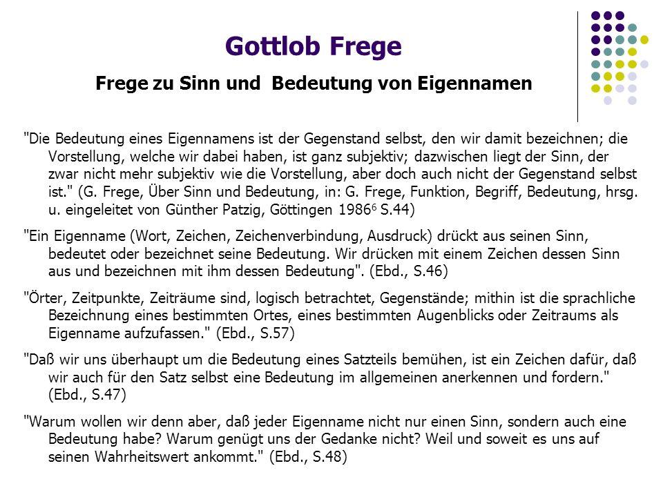 Gottlob Frege Frege zu Sinn und Bedeutung von Sätzen Wir fragen nun nach Sinn und Bedeutung eines ganzen Behauptungssatzes.