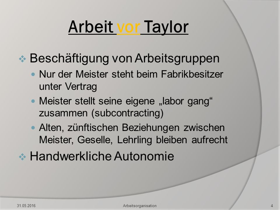 """Arbeit vor Taylor  Beschäftigung von Arbeitsgruppen Nur der Meister steht beim Fabrikbesitzer unter Vertrag Meister stellt seine eigene """"labor gang"""""""