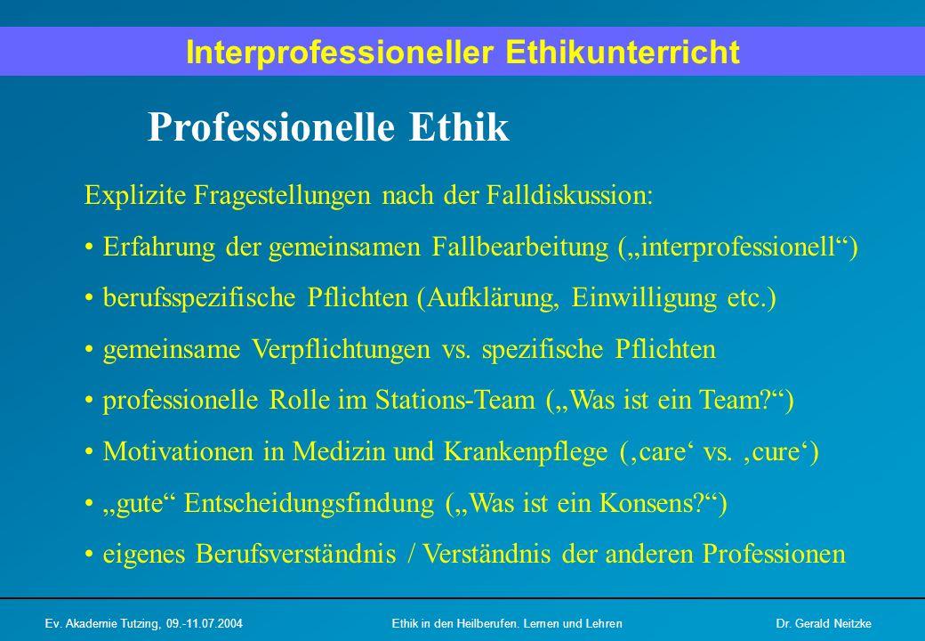 """Professionelle Ethik Explizite Fragestellungen nach der Falldiskussion: Erfahrung der gemeinsamen Fallbearbeitung (""""interprofessionell"""") berufsspezifi"""