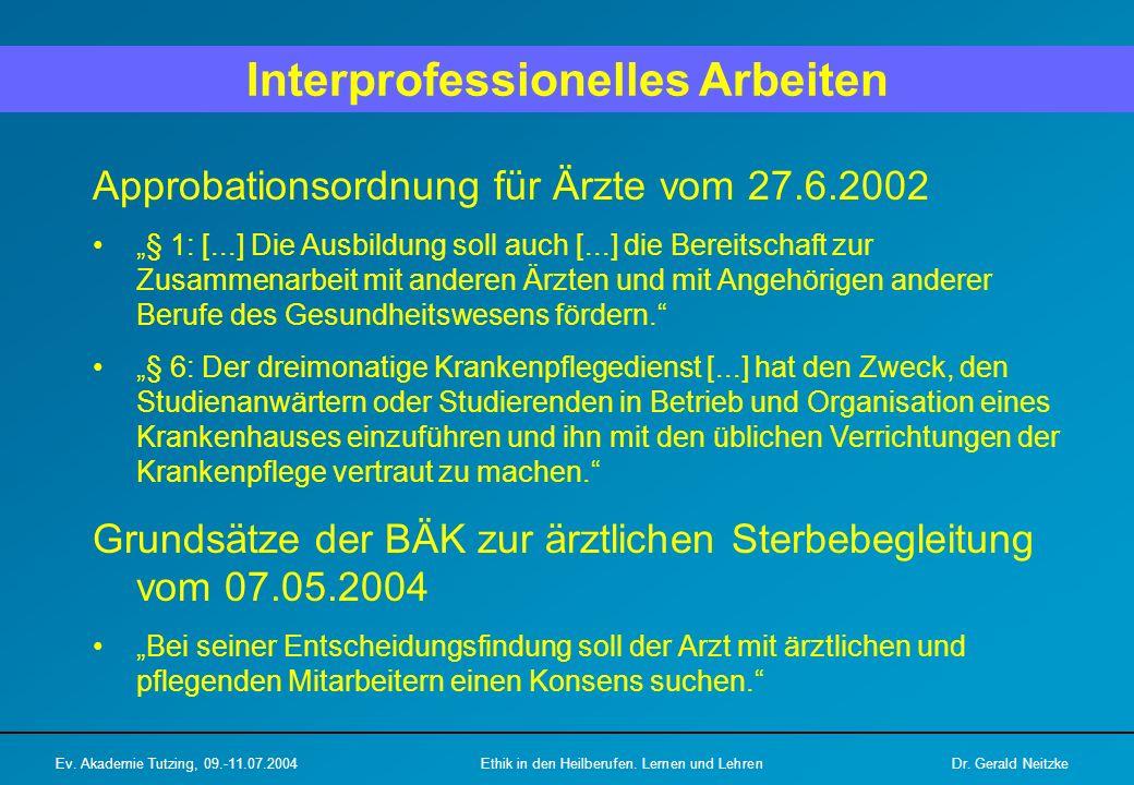 """Interprofessionelles Arbeiten Approbationsordnung für Ärzte vom 27.6.2002 """"§ 1: [...] Die Ausbildung soll auch [...] die Bereitschaft zur Zusammenarbe"""