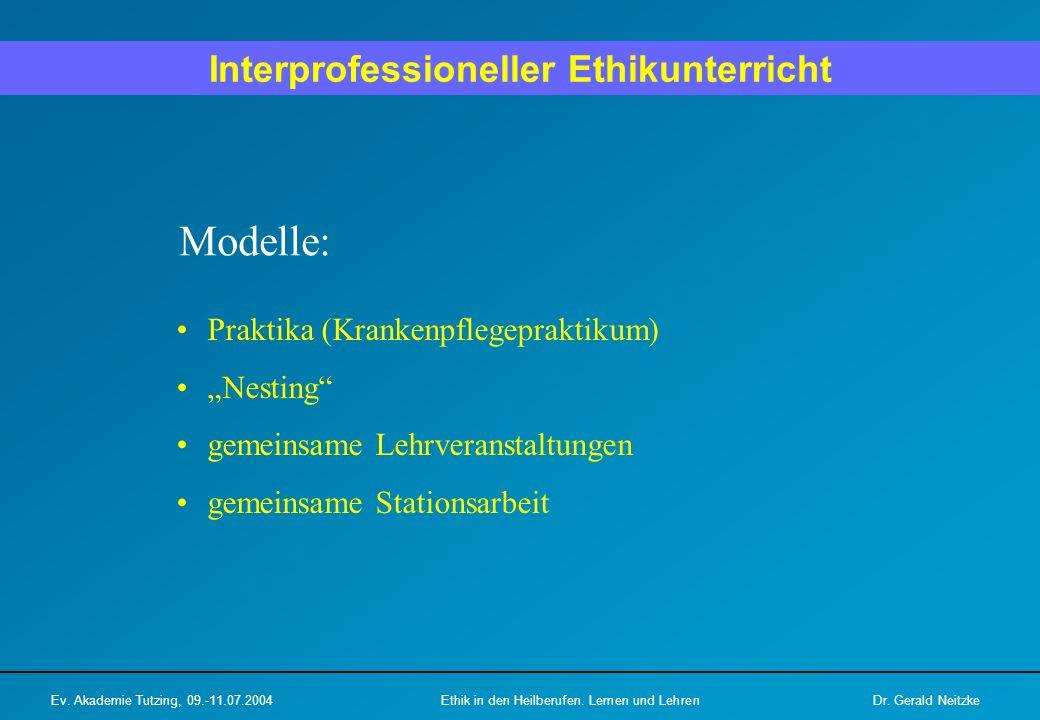 """Modelle: Praktika (Krankenpflegepraktikum) """"Nesting"""" gemeinsame Lehrveranstaltungen gemeinsame Stationsarbeit Interprofessioneller Ethikunterricht Ev."""