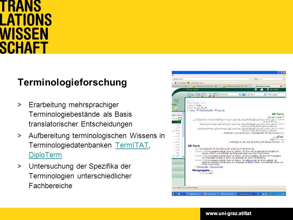 www.uni-graz.at/itat Terminologieforschung > Erarbeitung mehrsprachiger Terminologiebestände als Basis translatorischer Entscheidungen > Aufbereitung