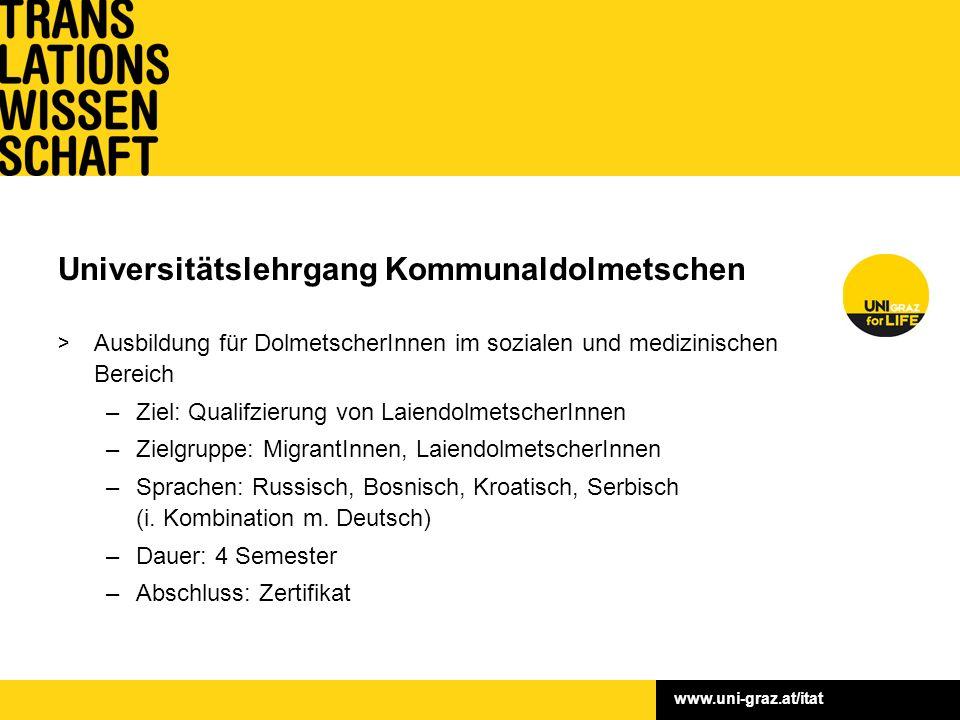 www.uni-graz.at/itat > Finanzierung: Land Stmk. & Teilnahmegebühren > Fördersumme: 7.000,– > Laufzeit: 2008–2010 > Leitung: o.Univ.-Prof. Dr. Erich Pr