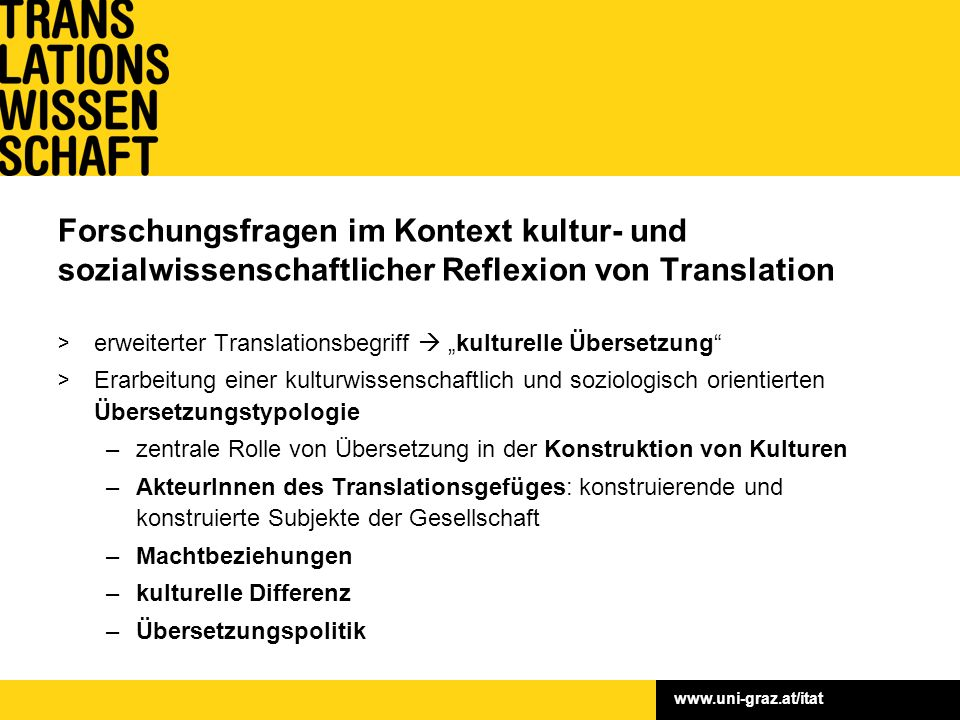 www.uni-graz.at/itat Forschungsfragen im Kontext kultur- und sozialwissenschaftlicher Reflexion von Translation > Theoretische Bearbeitung der Problem
