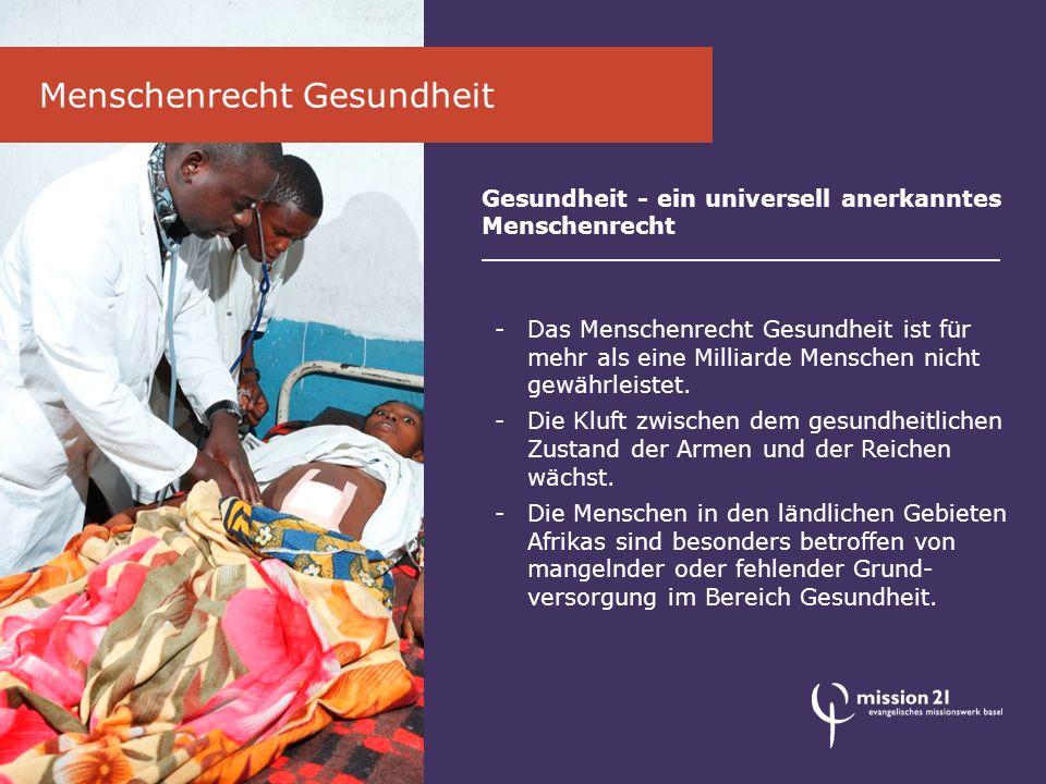Gesundheit als Entwicklungsziel Die Millennium-Entwicklungsziele der Vereinten Nationen Drei der acht Millenniums-Entwicklungsziele beziehen sich auf Gesundheit: -Senkung der Kindersterblichkeit -Verbesserung der Gesundheitsversorgung der Mütter -Bekämpfung von Malaria, HIV/Aids, Tuberkulose und anderen schweren Krankheiten