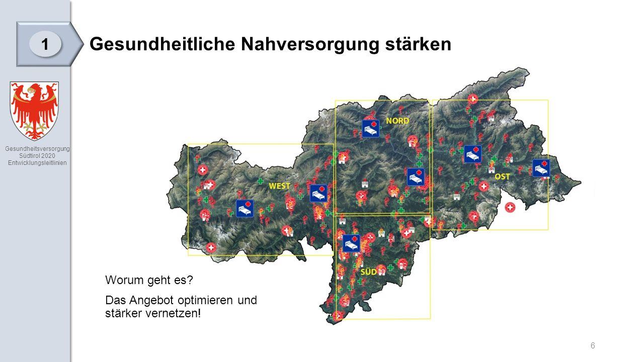 Gesundheitsversorgung Südtirol 2020 Entwicklungsleitlinien 6 Gesundheitliche Nahversorgung stärken 1 1 Worum geht es.