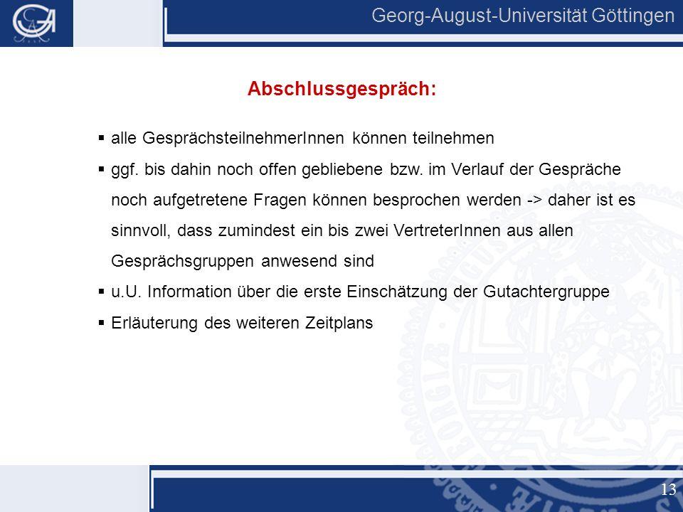 13 Georg-August-Universität Göttingen  alle GesprächsteilnehmerInnen können teilnehmen  ggf.