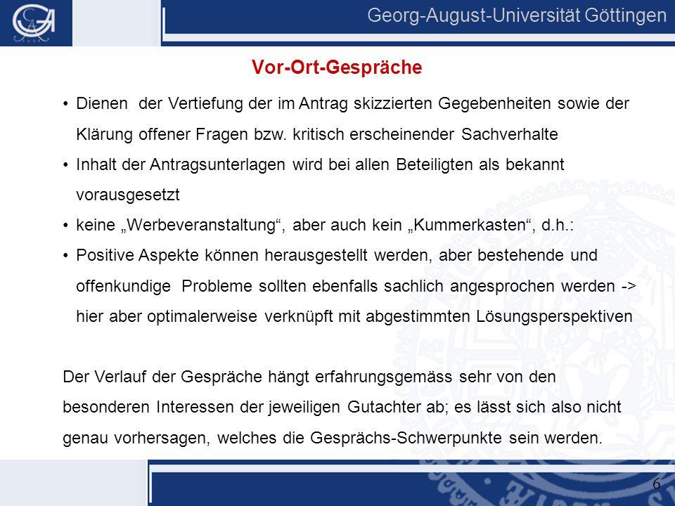9 Georg-August-Universität Göttingen Dienen der Vertiefung der im Antrag skizzierten Gegebenheiten sowie der Klärung offener Fragen bzw.