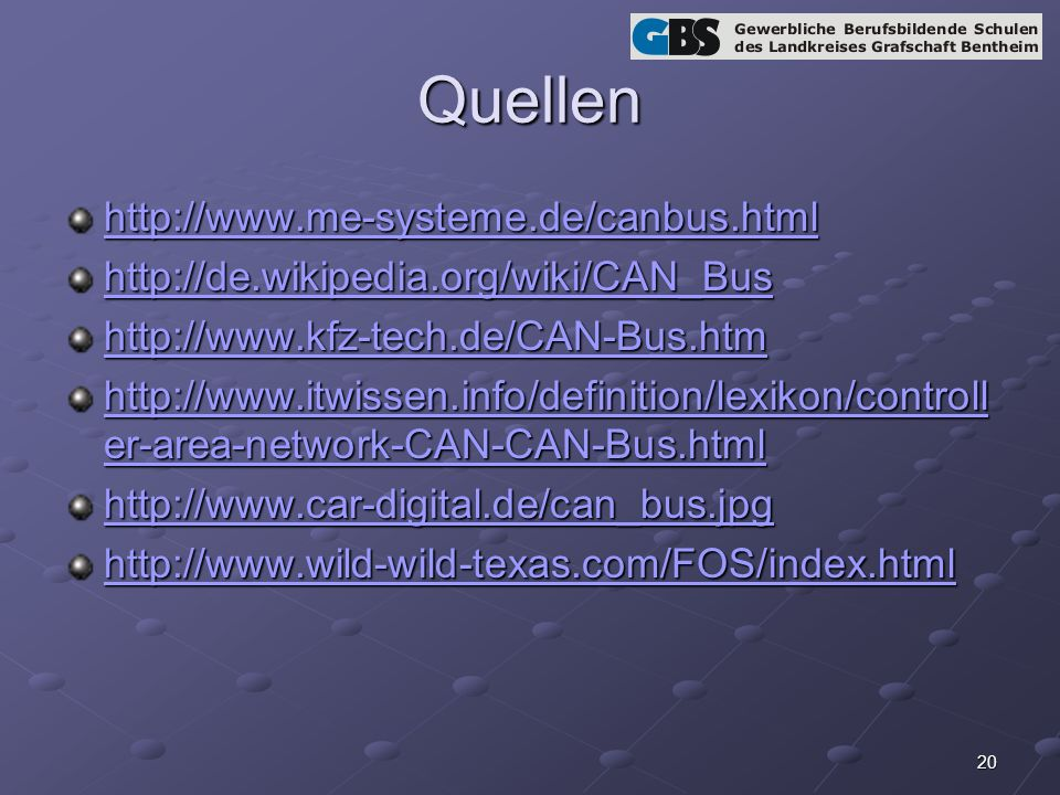 20 Quellen http://www.me-systeme.de/canbus.html http://de.wikipedia.org/wiki/CAN_Bus http://www.kfz-tech.de/CAN-Bus.htm http://www.itwissen.info/definition/lexikon/controll er-area-network-CAN-CAN-Bus.html http://www.itwissen.info/definition/lexikon/controll er-area-network-CAN-CAN-Bus.html http://www.car-digital.de/can_bus.jpg http://www.wild-wild-texas.com/FOS/index.html