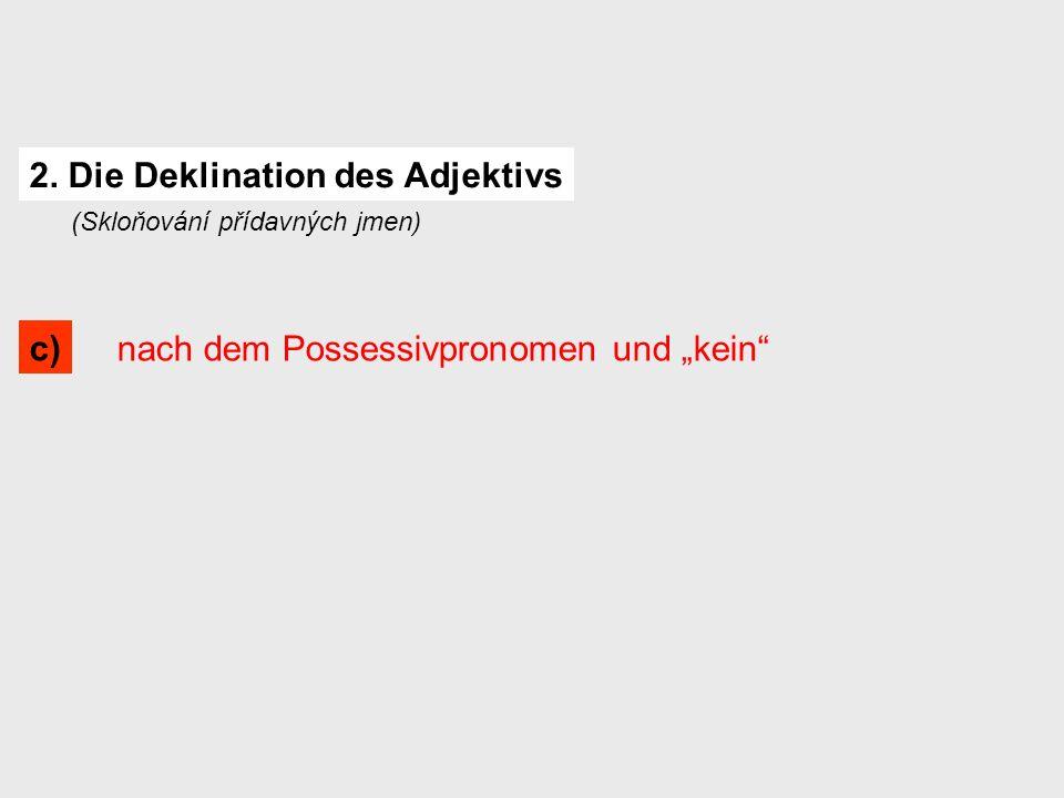 """nach dem Possessivpronomen und """"kein 2."""