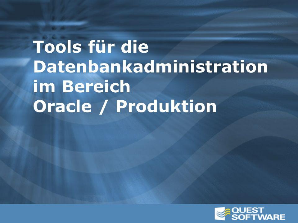 Quest Central – Spotlight on Oracle  Graphische Anzeige des Prozessflusses der Oracle Instance  Sofortige Problemerkennung  Weitere und detailierte Informationen über Drill Downs  Hilfen und Vorschläge durch Experten  Integration mit anderen DBA-Tools