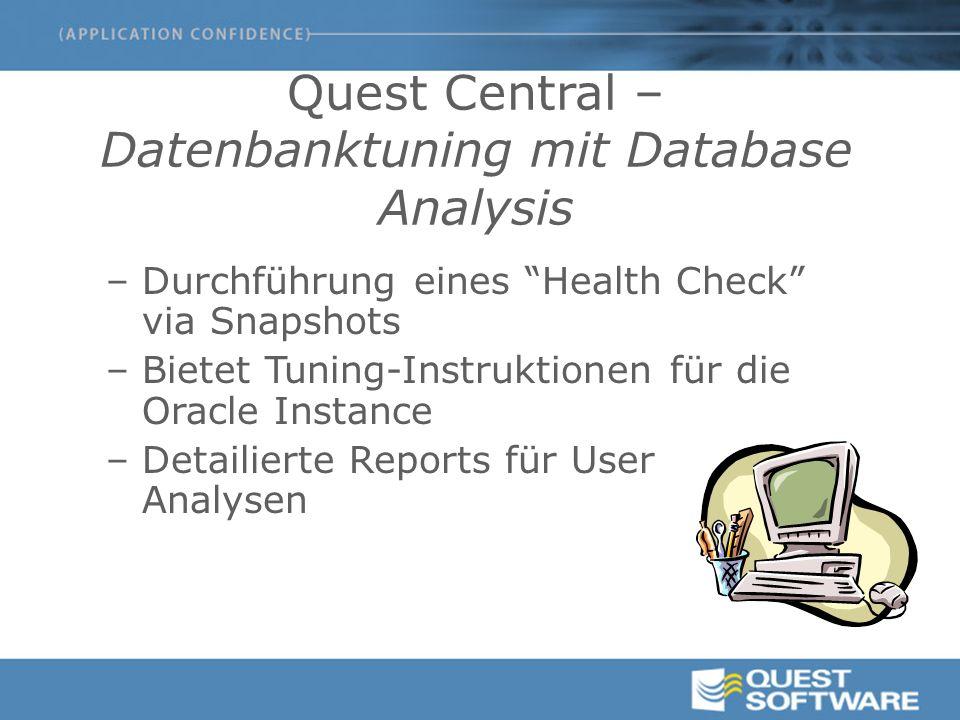 """Quest Central – Datenbanktuning mit Database Analysis –Durchführung eines """"Health Check"""" via Snapshots –Bietet Tuning-Instruktionen für die Oracle Ins"""