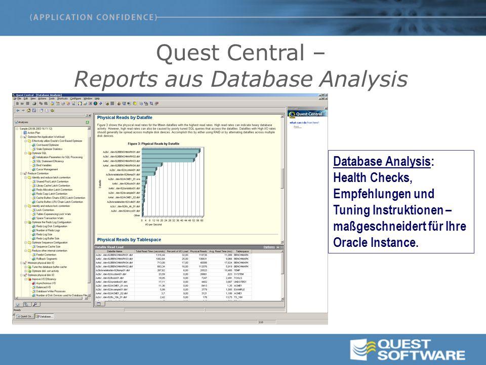 Database Analysis: Health Checks, Empfehlungen und Tuning Instruktionen – maßgeschneidert für Ihre Oracle Instance. Quest Central – Reports aus Databa