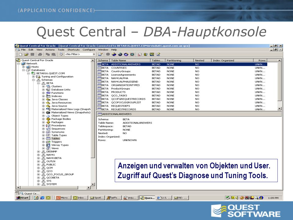 Quest Central – Integration mit weiteren DBA-Tools Zusammenarbeit mit:  TOAD / SQL Navigator – PL/SQL Debugging  Benchmark Factory – Lasttest/Benchmarking  Data Factory - Testdatengenerierung  Knowledge Base for Oracle Administration - Nützliche Hinweise und Hilfen  Shareplex – Replikation und Migration