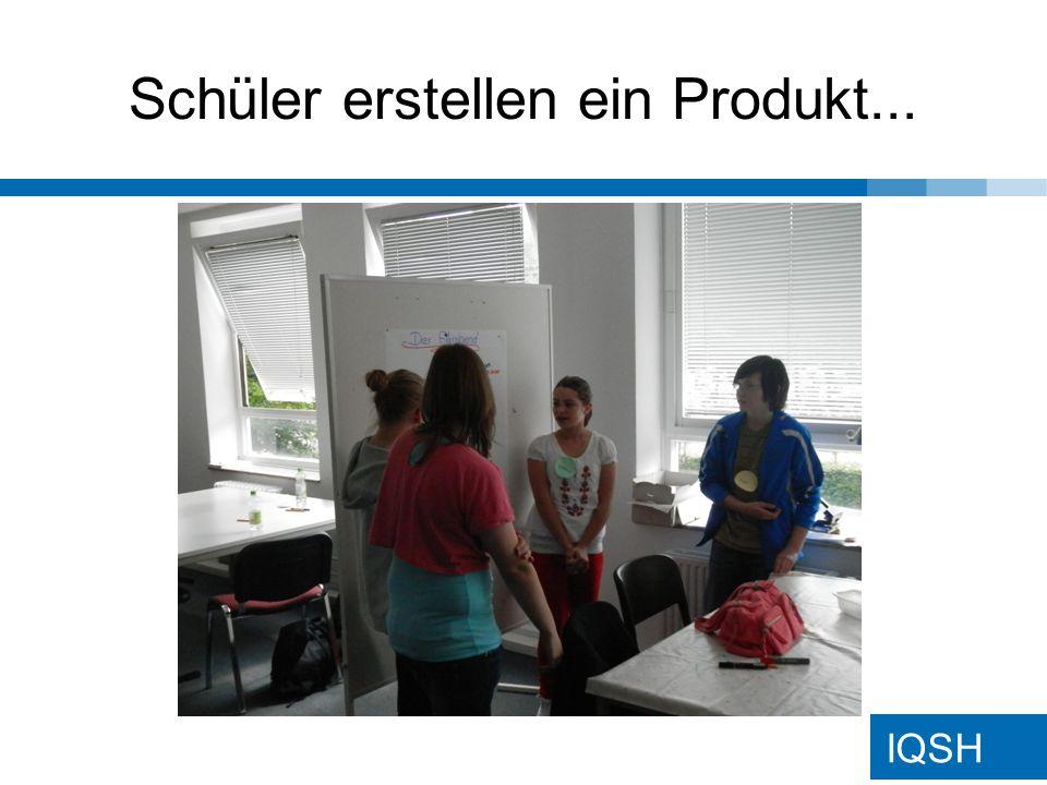 IQSH Schüler erstellen ein Produkt...