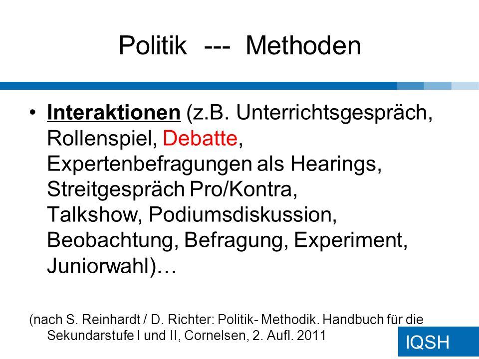 IQSH Politik --- Methoden Interaktionen (z.B.