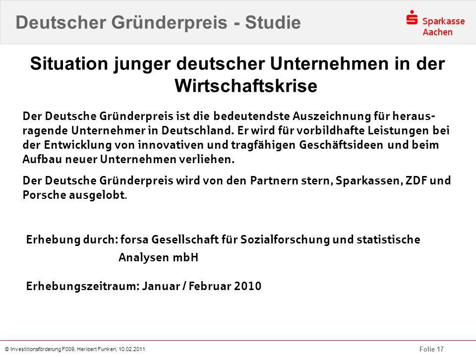 Folie 17 © Investitionsförderung F009, Heribert Funken, 10.02.2011 Deutscher Gründerpreis - Studie Der Deutsche Gründerpreis ist die bedeutendste Ausz