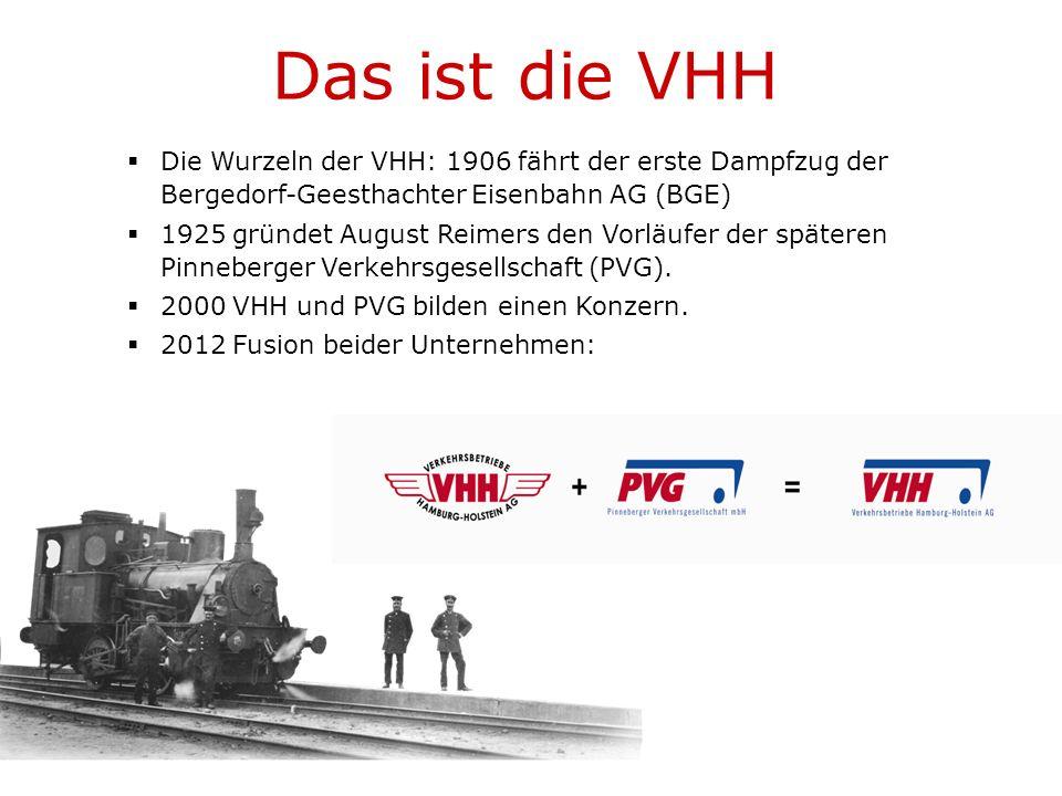  Die Wurzeln der VHH: 1906 fährt der erste Dampfzug der Bergedorf-Geesthachter Eisenbahn AG (BGE)  1925 gründet August Reimers den Vorläufer der späteren Pinneberger Verkehrsgesellschaft (PVG).