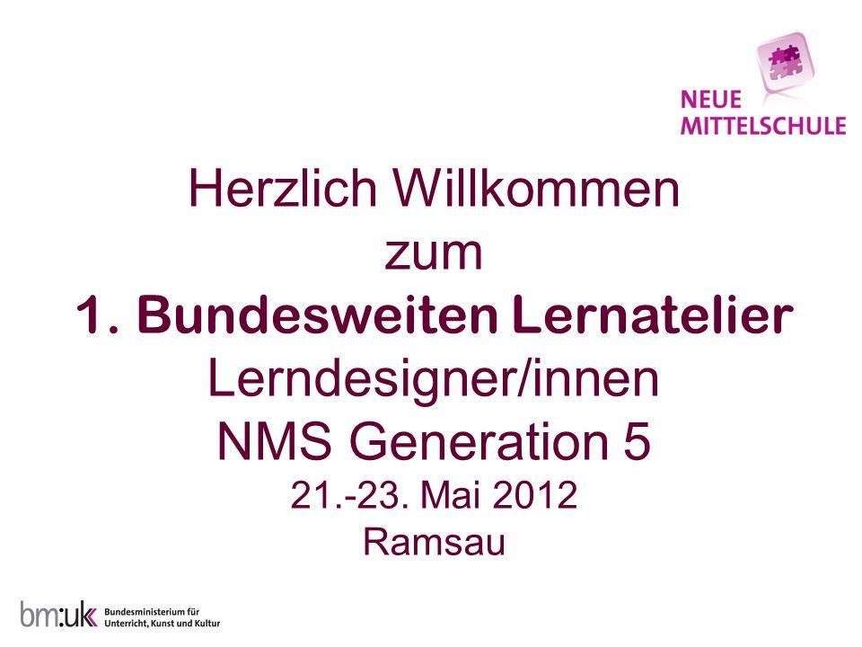 Herzlich Willkommen zum 1. Bundesweiten Lernatelier Lerndesigner/innen NMS Generation 5 21.-23.