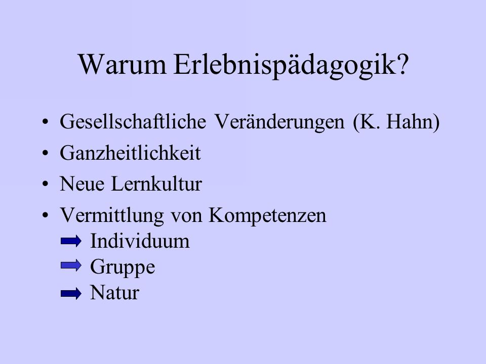 Warum Erlebnispädagogik.Gesellschaftliche Veränderungen (K.