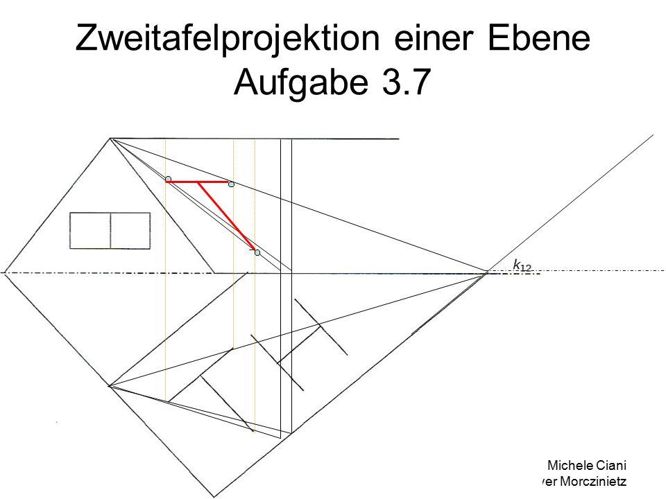 08.05.2007 Michele Ciani Oliver Morczinietz 18 Zweitafelprojektion einer Ebene Aufgabe 3.7