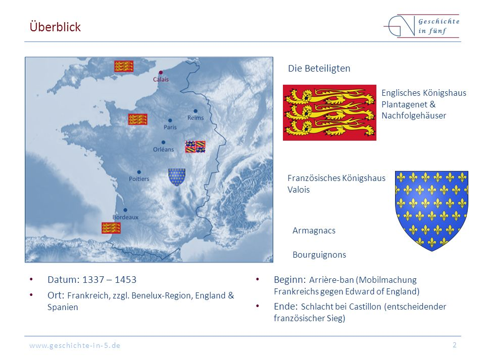 www.geschichte-in-5.de Hintergrund Englisch-französische Verbindungen 1066: William the Conqueror erobert England & die normannische Herrschaft beginnt 1154: Das Haus Plantagenet, ursprünglich aus Anjou, besteigt den englischen Thron 3 12.