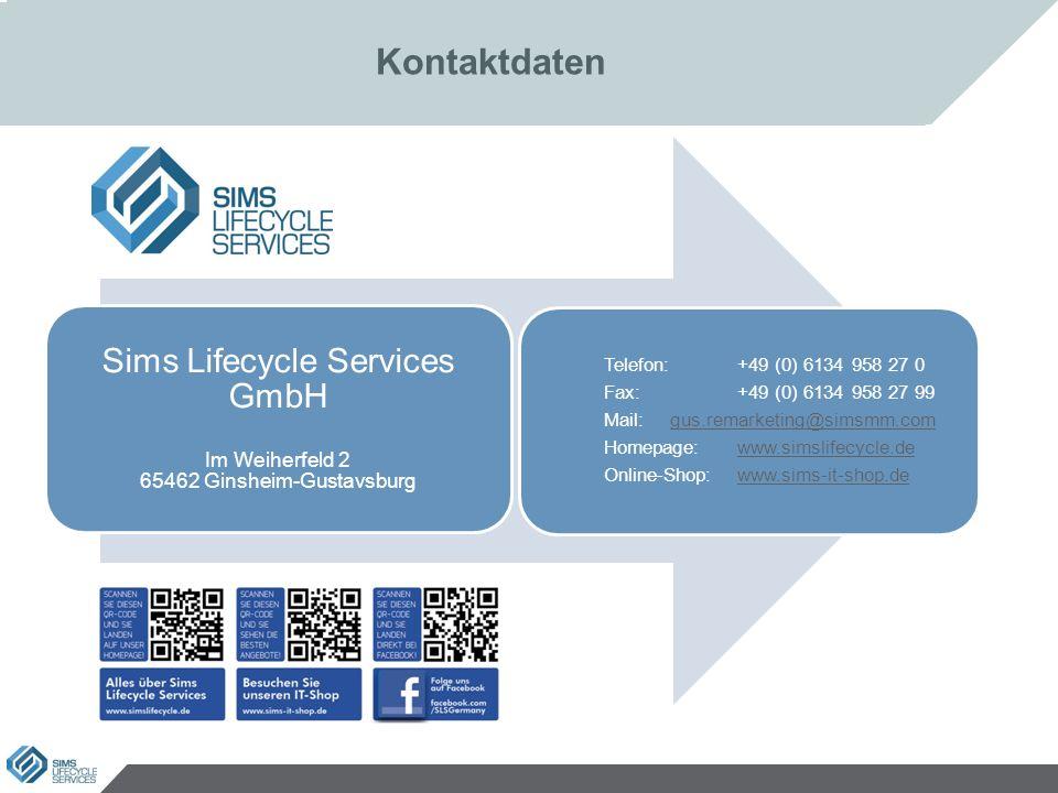 Kontaktdaten Sims Lifecycle Services GmbH Im Weiherfeld 2 65462 Ginsheim-Gustavsburg Telefon: +49 (0) 6134 958 27 0 Fax: +49 (0) 6134 958 27 99 Mail: gus.remarketing@simsmm.comgus.remarketing@simsmm.com Homepage: www.simslifecycle.dewww.simslifecycle.de Online-Shop: www.sims-it-shop.dewww.sims-it-shop.de