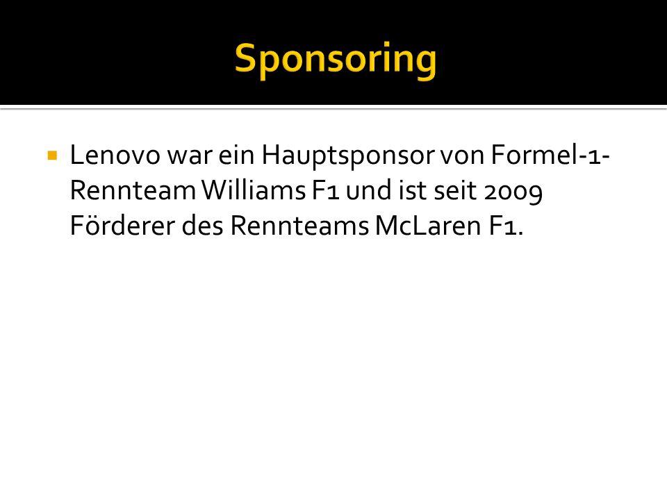  Lenovo war ein Hauptsponsor von Formel-1- Rennteam Williams F1 und ist seit 2009 Förderer des Rennteams McLaren F1.