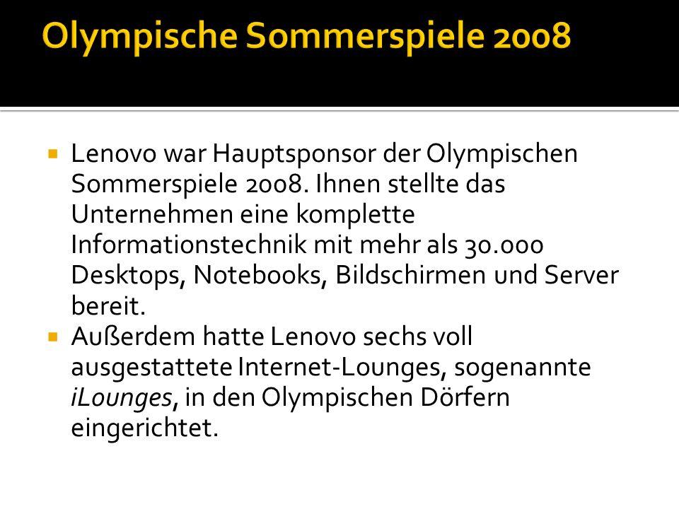  Lenovo war Hauptsponsor der Olympischen Sommerspiele 2008.