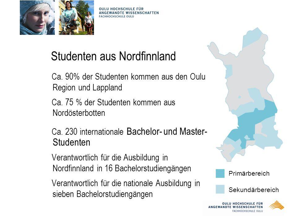 Studenten aus Nordfinnland Ca. 90% der Studenten kommen aus den Oulu Region und Lappland Ca.