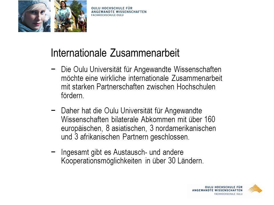 Internationale Zusammenarbeit −Die Oulu Universität für Angewandte Wissenschaften möchte eine wirkliche internationale Zusammenarbeit mit starken Partnerschaften zwischen Hochschulen fördern.