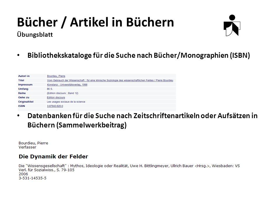 Zeitschriften / -artikel Datenbanken -> Suchen eines Artikel in einer Zeitschrift Bibliothekskataloge oder Elektron.