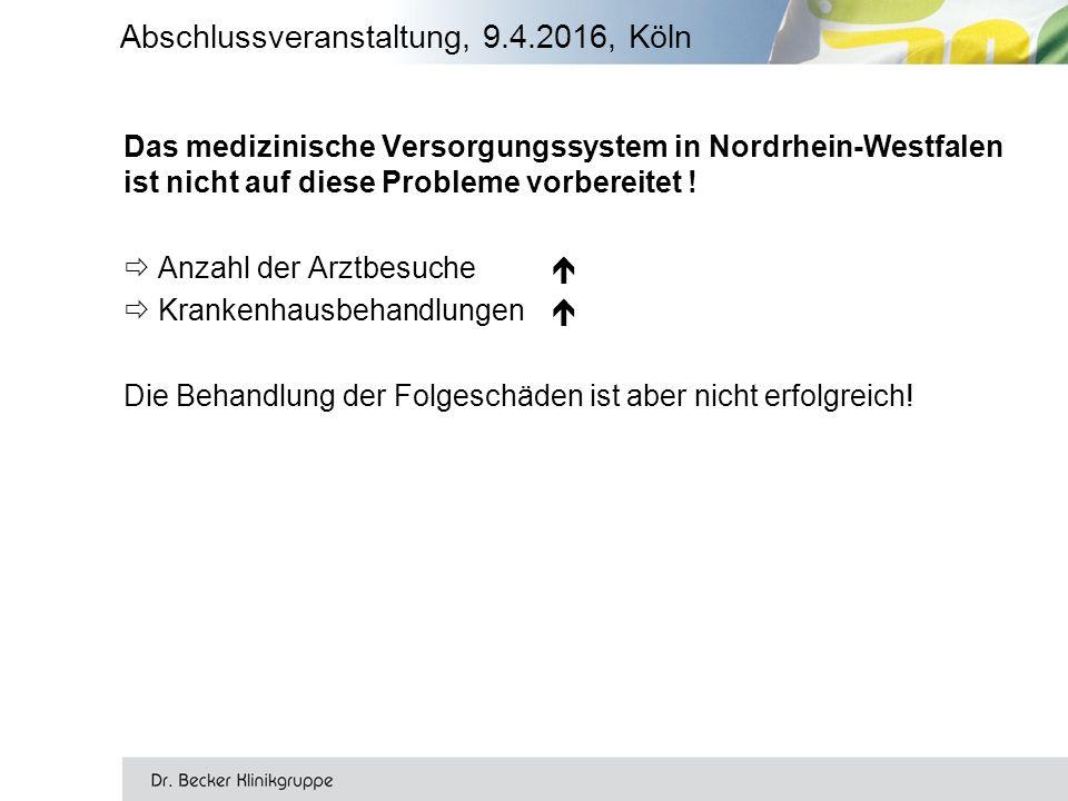 Das medizinische Versorgungssystem in Nordrhein-Westfalen ist nicht auf diese Probleme vorbereitet .