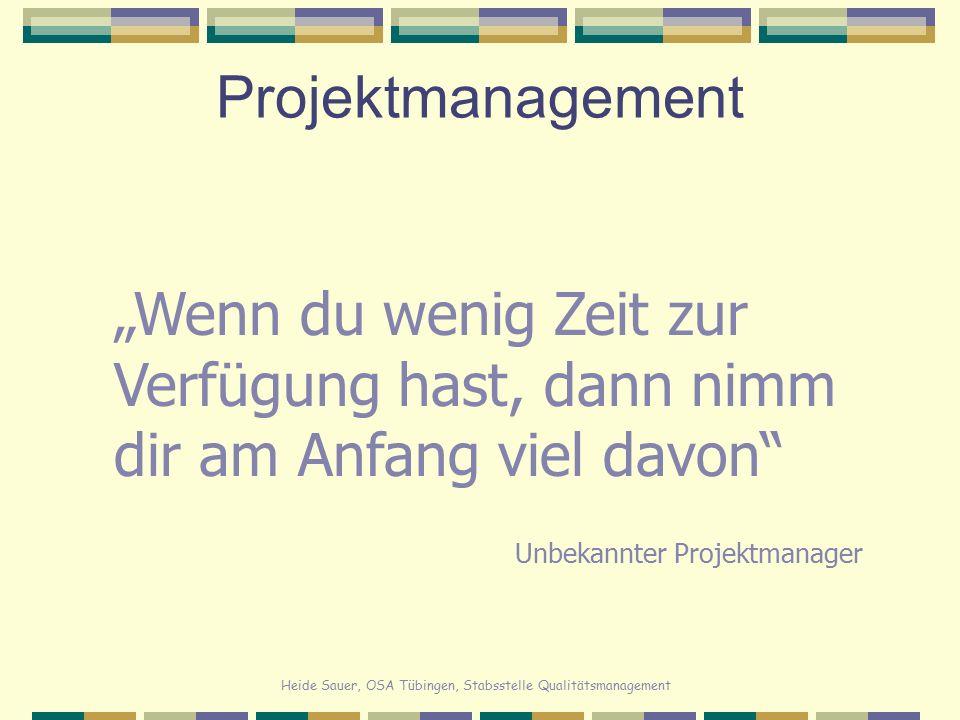 """Heide Sauer, OSA Tübingen, Stabsstelle Qualitätsmanagement Projektmanagement """"Wenn du wenig Zeit zur Verfügung hast, dann nimm dir am Anfang viel davo"""