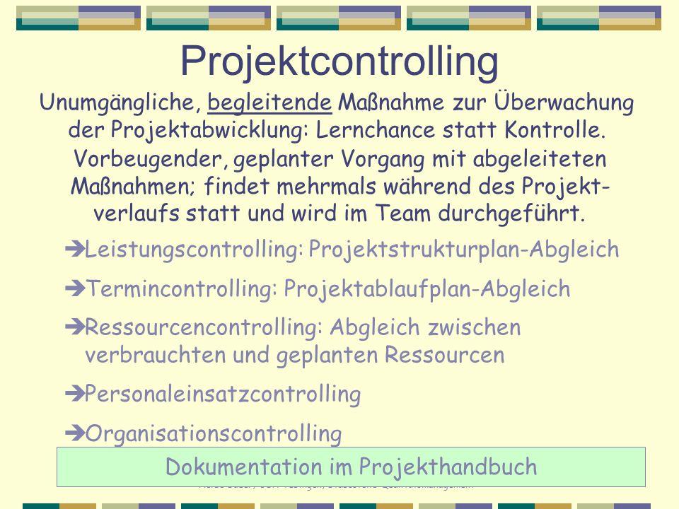 Heide Sauer, OSA Tübingen, Stabsstelle Qualitätsmanagement Projektcontrolling Vorbeugender, geplanter Vorgang mit abgeleiteten Maßnahmen; findet mehrm