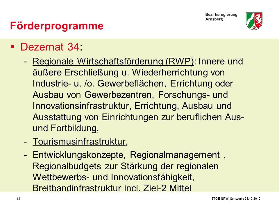 STGB NRW, Schwerte 28.10.201013  Dezernat 34: -Regionale Wirtschaftsförderung (RWP): Innere und äußere Erschließung u. Wiederherrichtung von Industri