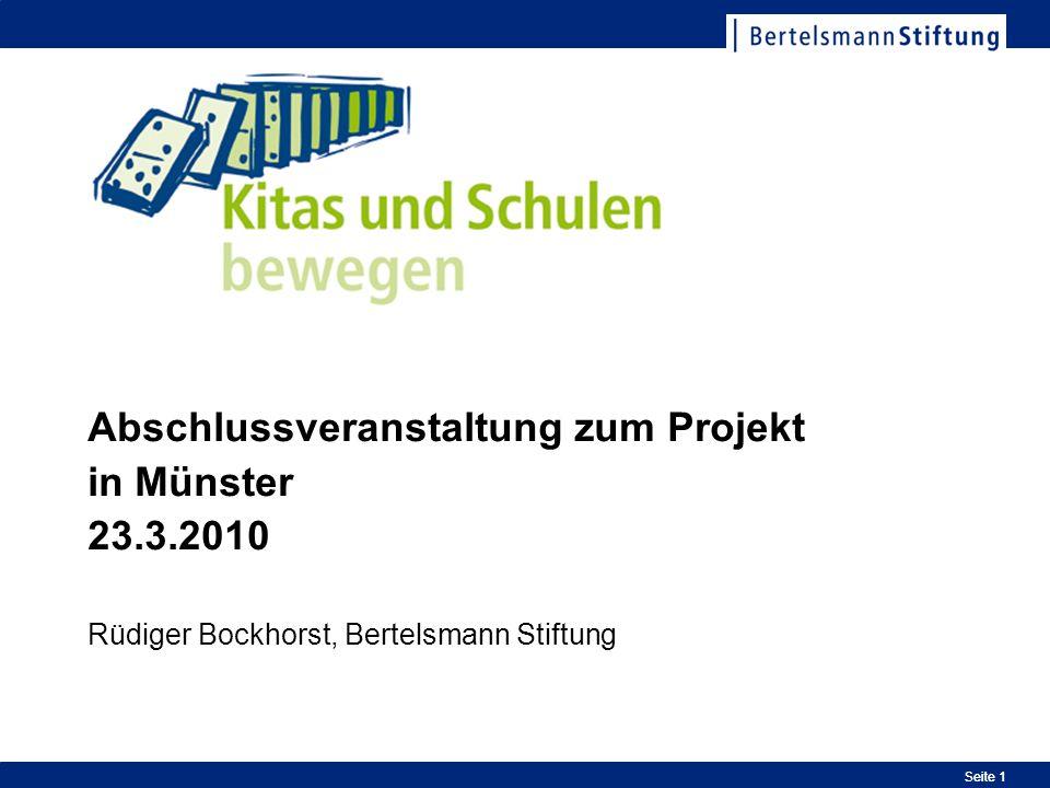Seite 1 Abschlussveranstaltung zum Projekt in Münster 23.3.2010 Rüdiger Bockhorst, Bertelsmann Stiftung