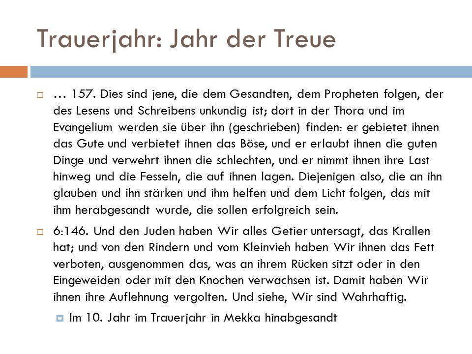 Trauerjahr: Jahr der Treue  … 157. Dies sind jene, die dem Gesandten, dem Propheten folgen, der des Lesens und Schreibens unkundig ist; dort in der T