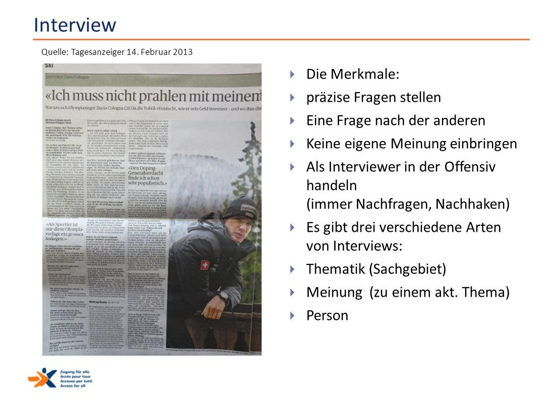 Interview  Die Merkmale:  präzise Fragen stellen  Eine Frage nach der anderen  Keine eigene Meinung einbringen  Als Interviewer in der Offensiv h