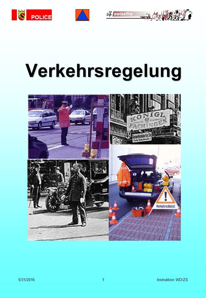 POLICE 5/31/20161Instruktion WD/ZS Verkehrsregelung