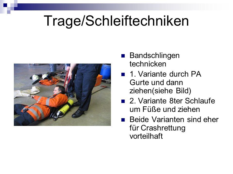 Trage/Schleiftechniken Bandschlingen technicken 1. Variante durch PA Gurte und dann ziehen(siehe Bild) 2. Variante 8ter Schlaufe um Füße und ziehen Be