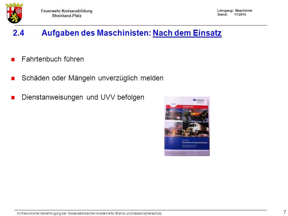 Feuerwehr-Kreisausbildung Rheinland-Pfalz Lehrgang: Maschinist Stand: 11/2015 mit freundlicher Genehmigung der Niedersächsischen Akademie für Brand- u