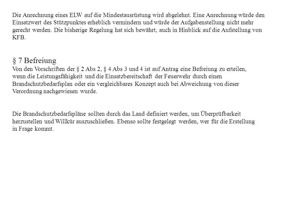Die Anrechnung eines ELW auf die Mindestausrüstung wird abgelehnt.
