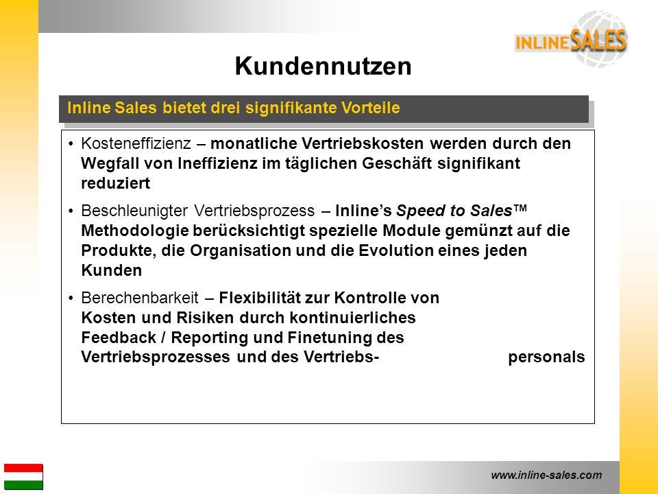 www.inline-sales.com Kundennutzen Inline Sales bietet drei signifikante Vorteile Kosteneffizienz – monatliche Vertriebskosten werden durch den Wegfall