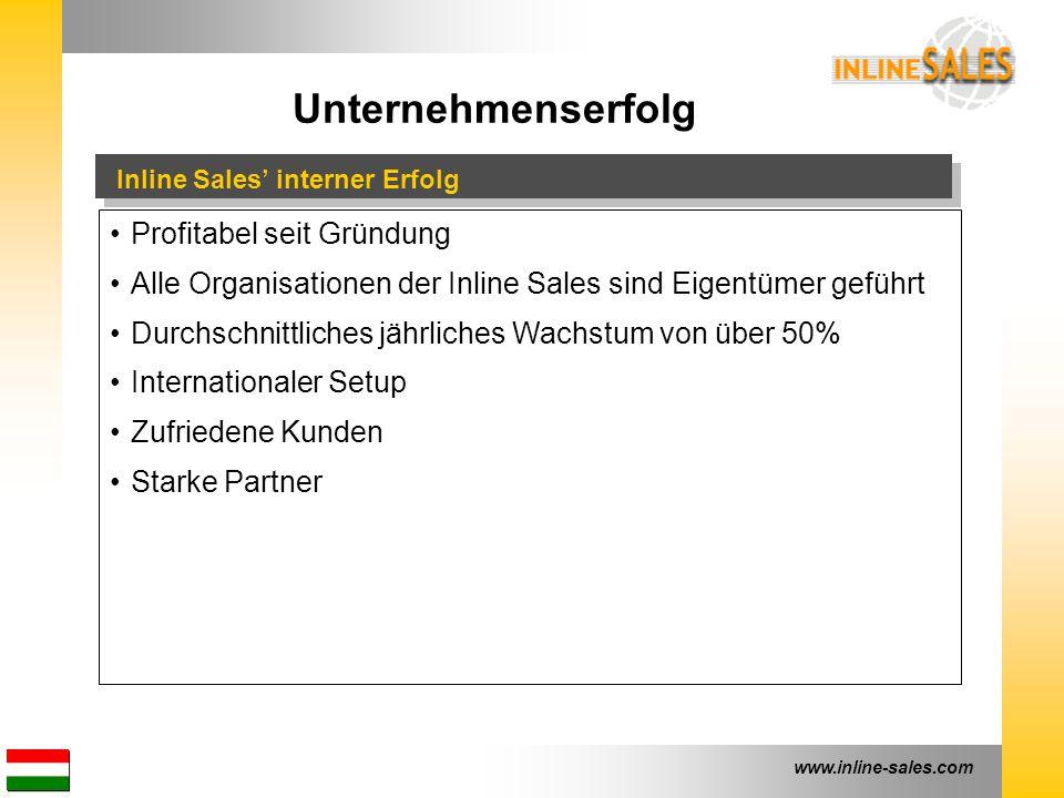 www.inline-sales.com Unternehmenserfolg Inline Sales' interner Erfolg Profitabel seit Gründung Alle Organisationen der Inline Sales sind Eigentümer geführt Durchschnittliches jährliches Wachstum von über 50% Internationaler Setup Zufriedene Kunden Starke Partner